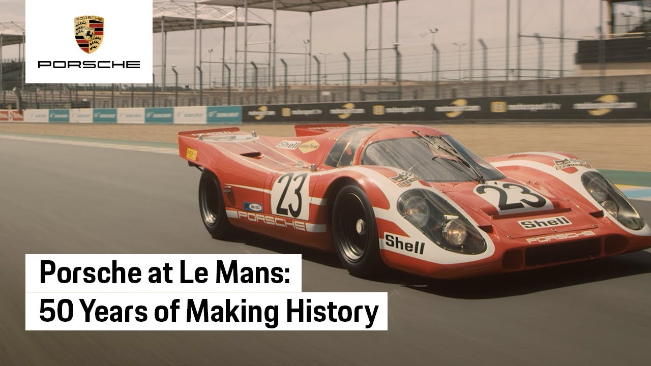 Porsche at Le Mans: 50 Years of Making History