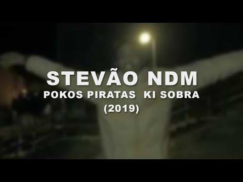 Stevão NDM-  POKOS PIRATAS  KI SOBRA (VideoClip OFICIAL)