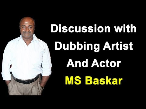 Discussion with Dubbing Artist and Actor MS Baskar @Thamizhstudio [part-2]