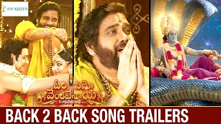 Om Namo Venkatesaya Movie Back 2 Back Latest Song Trailers | Nagarjuna | Anushka | Pragya