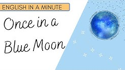 Once in a Blue Moon - English in a Minute