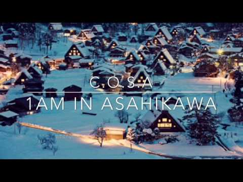 1AM in Asahikawa - C.O.S.A