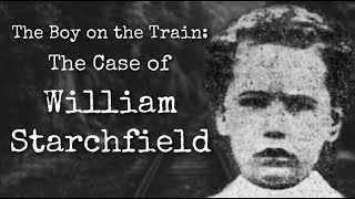 The Boy on the Train: The Case of William Starchfield