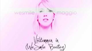 Veronica Maggio - Välkommen In (WeSmile Bootleg)