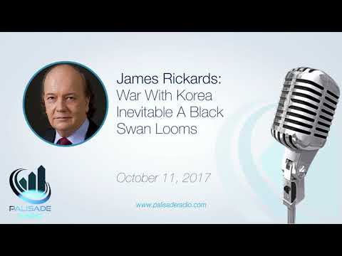 James Rickards: War With Korea Inevitable A Black Swan Looms