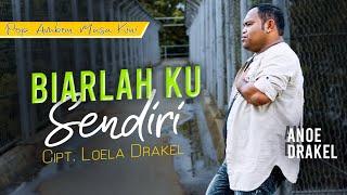 Anoe Drakel - BIARLAH KU SENDIRI [OFFICIAL] | Lagu Ambon Terbaru 2020