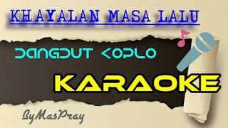 Download lagu Khayalan Masa Lalu Dangdut Koplo Cover Smule Karaoke No Vocal MP3