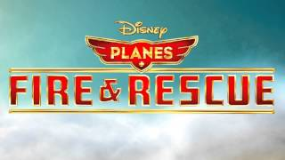 "Planes Fire & Rescue - ""Main Title"" (Mark Mancina)"
