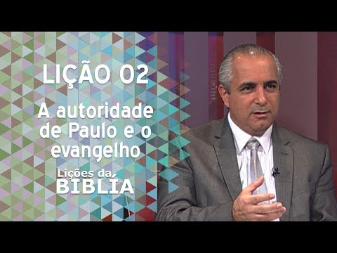 Lição 2 - A autoridade de Paulo e o evangelho