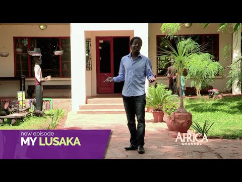 My Africa: Lusaka | The Africa Channel CLIPS