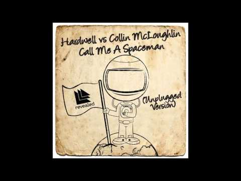 Hardwell & Collin McLoughlin - Call Me a Spaceman (Unplugged Version)