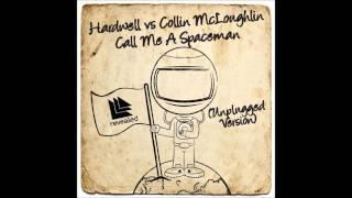 Hardwell & Collin McLoughlin - Call Me a Spaceman (Unplugged Version)