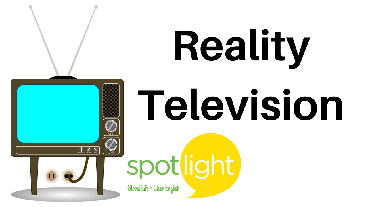 """Reality Television"""" - practice..."""