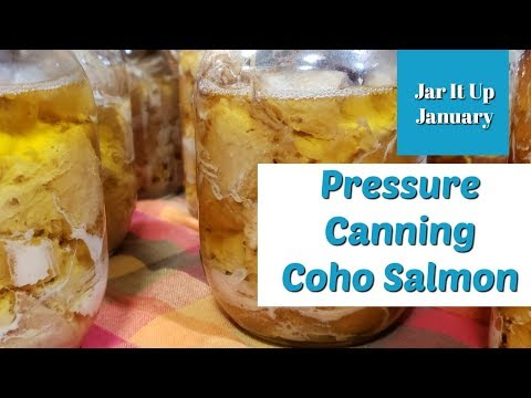 Jar It Up January - Pressure Canning Salmon