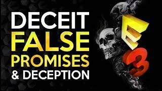 A Convention of Deception and False Promises - E3 Lies and Deceit