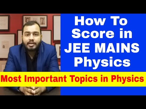 How To Score in JEE MAINS 2019 PHYSICS || Most Important Topics in PHYSICS for JEE MAINS 2019 ||