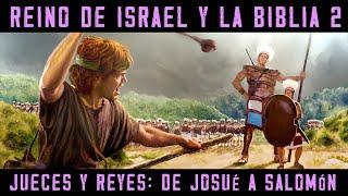 ISRAEL Y LA BIBLIA 2: Jueces y Reyes: Josué, Gedeón, Sansón, Samuel, Saúl, David y Salomón