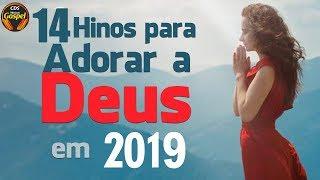 14 Hinos para adorar a Deus em 2019 - Músicas gospel, Top 14