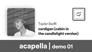 Baixar Taylor Swift - cardigan (cabin in the candlelight version) (Acapella) [demo ver. 01]