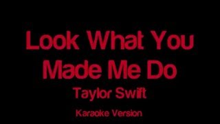 Taylor Swift Look What You Made Me Do KARAOKE VERSION NO VOKAL