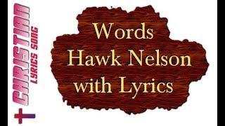 Words Hawk Nelson - Christian Worship and Gospel Lyrics