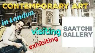 CONTEMPORARY ART in LONDON - visiting SAATCHI Gallery