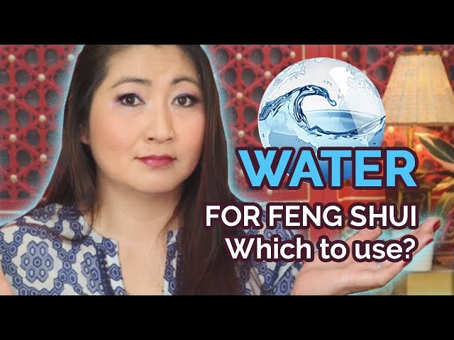 Which Type of Water to Use for Feng Shui?