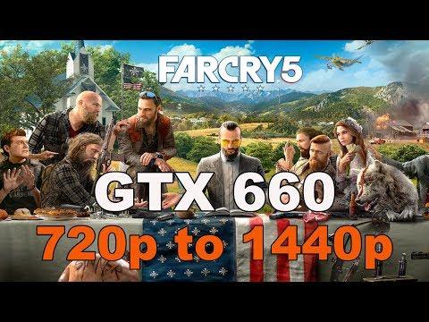 GTX 660 / Far Cry 5 / 720p to 1440p |