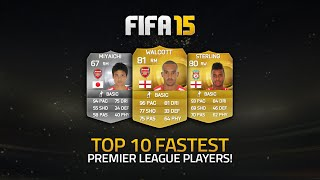 FIFA 15 ULTIMATE TEAM | TOP 10 FASTEST BARCLAYS PREMIER LEAGUE PLAYERS!