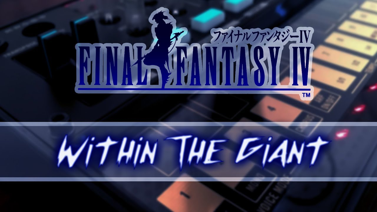Within the giant final fantasy iv electro youtube - U he diva ...