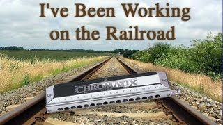 I've been working on the Railroad: Harmonica solo by K H Lee