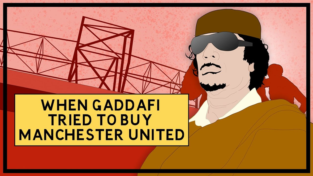 When Gaddafi Tried To Buy Manchester United