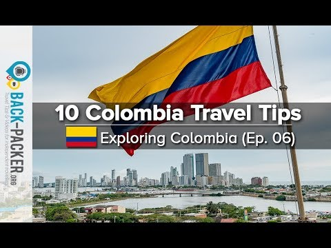 How to travel Colombia: 10 Colombia Travel Tips (Colombia Tr
