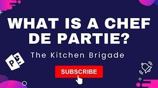 What is a chef de partie? A description and definition of the chef de partie.