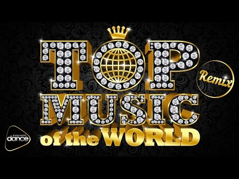 TOP MUSIC of the World. Remix. The Best Songs In The Dancing Version. From the 80th to the 2015th.
