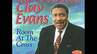 "Rev.Clay Evans ""Have You Got Good Religion"""