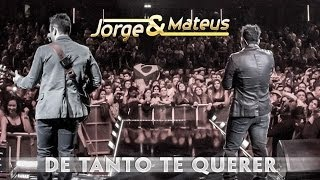 Baixar Jorge & Mateus - De Tanto Te Querer - [Novo DVD Live in London] - (Clipe Oficial)
