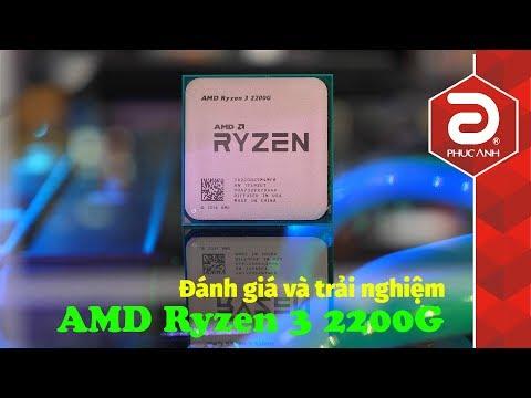 Đánh giá và trải nghiệm chơi game với CPU AMD Ryzen 3 2200G   Lựa chọn tuyệt vời cho game thủ