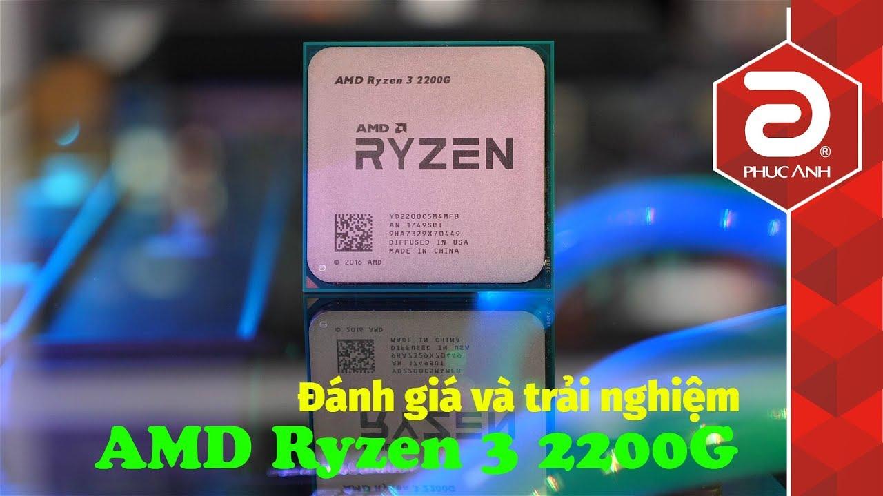 Đánh giá và trải nghiệm chơi game với CPU AMD Ryzen 3 2200G | Lựa chọn  tuyệt vời cho game thủ