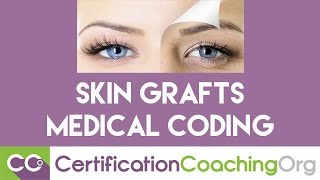 Skin Grafts Medical Coding - When to Use One or Two Codes?