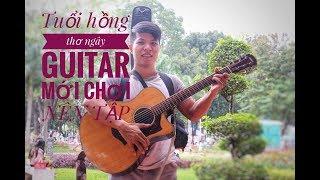 [Văn Bảo] Mới chơi guitar tập bài gì - Tuổi hồng thơ ngây guitar hướng dẫn