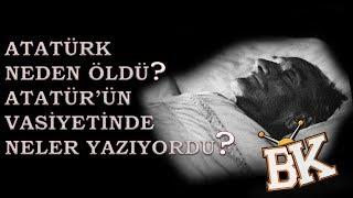 10 Kasım - Atatürk'ün Ölümü ve Vasiyeti