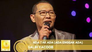 Salih Yaacob - Ada Tak Ada (Ada Enggak Ada) (Official Audio)