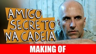 Vídeo - Making Of – Amigo secreto na cadeia