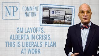 GM layoffs. Alberta in crisis. This is the Liberals' plan at work