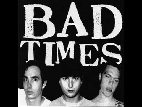 Bad Times - Before We're Dead And Gone