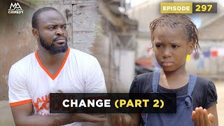 CHANGE Part 2 (Mark Angel Comedy) (Episode 297)