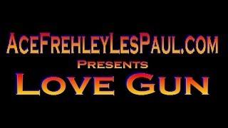 ACE FREHLEY - AceFrehleyLesPaul.com - Love Gun - Ep. 19 / 21Apr13