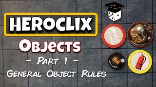 Heroclix Tutorial: Objects - Part 1