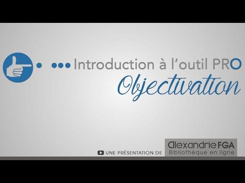 Introduction à L'outil PRO – Objectivation